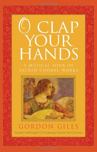 9781557255679: O Clap Your Hands: A Musical Tour of Sacred Choral Works, with CD