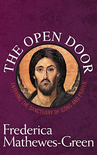 The Open Door: Entering the Sanctuary of Icons and Prayer (1557255741) by Frederica Mathewes-Green