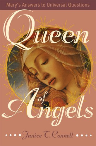 Queen of Angels: Mary's Answers to Universal: Janice T. Connell
