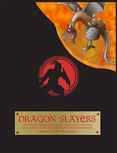 Dragon Slayers: The Essential Training Guide for Young Dragon Fighters: Denham, Joyce