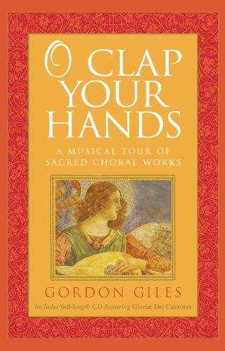 9781557257741: O Clap Your Hands: A Musical Tour of Sacred Choral Works