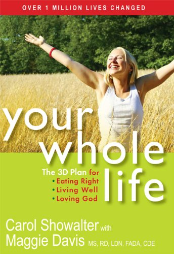 9781557257833: Your Whole Life: The 3D Plan for Eating Right, Living Well, and Loving God