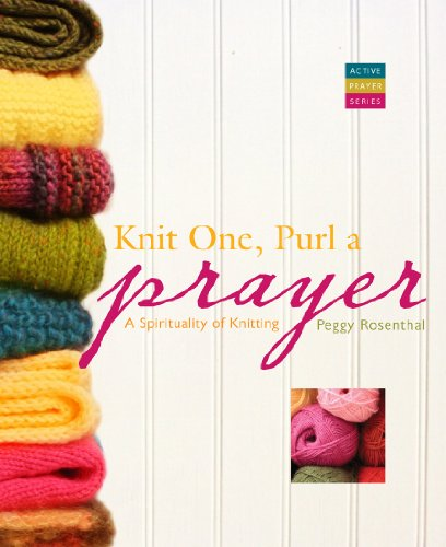 9781557258069: Knit One, Purl a Prayer: A Spirituality of Knitting (Active Prayer)