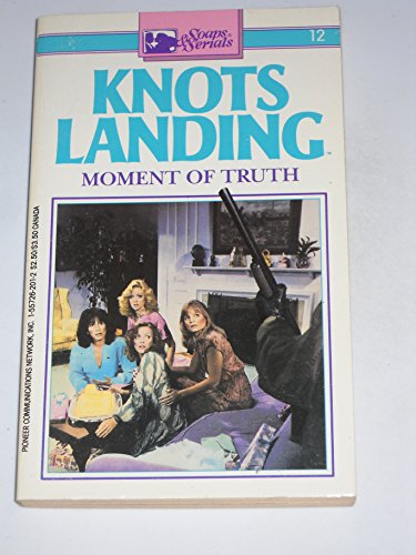 9781557262011: Moment Of Truth [Knots Landing #12]