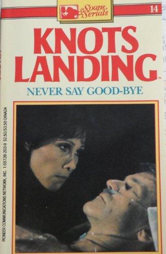Never Say Good-bye (Knot's Landing, 14): D. L. Adler