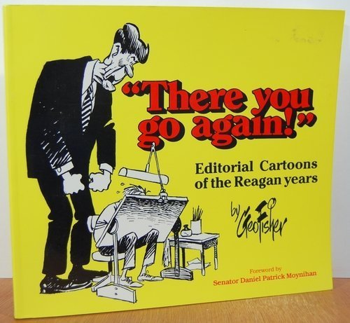 9781557280145: There You Go Again: Editorial Cartoons of the Reagan Years