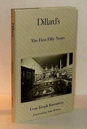 Dillard's, the First Fifty Years: Leon J. Rosenberg