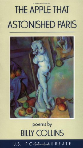 9781557280244: The Apple That Astonished Paris: Poems by Billy Collins