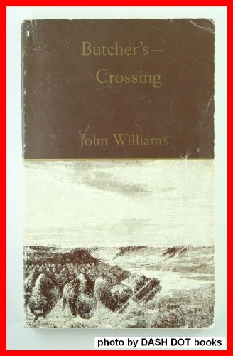 9781557280305: Butcher's Crossing (P) (University of Arkansas Press Reprint Series)