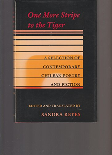 9781557280343: One More Stripe to the Tiger: A Selection of Contemporary Chilean Poetry and Fiction