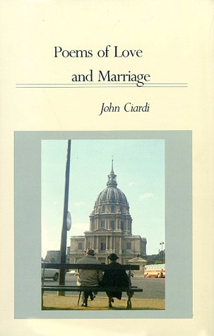Poems of Love and Marriage: John Ciardi