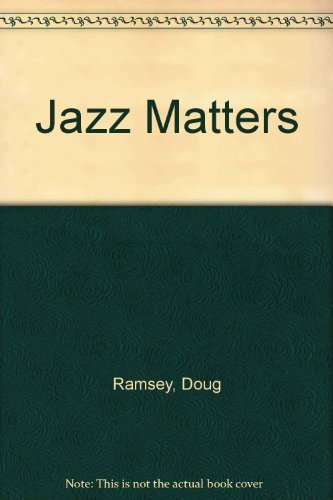 9781557280602: Jazz Matters: Reflections on the Music and Some of Its Makers
