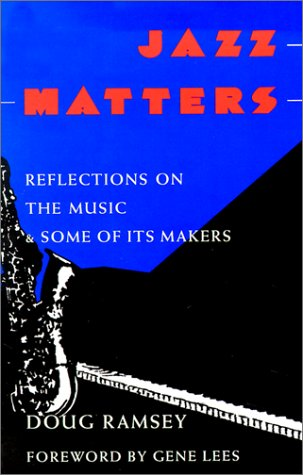 9781557280619: Jazz Matters: Reflections on the Music & Some of Its Makers