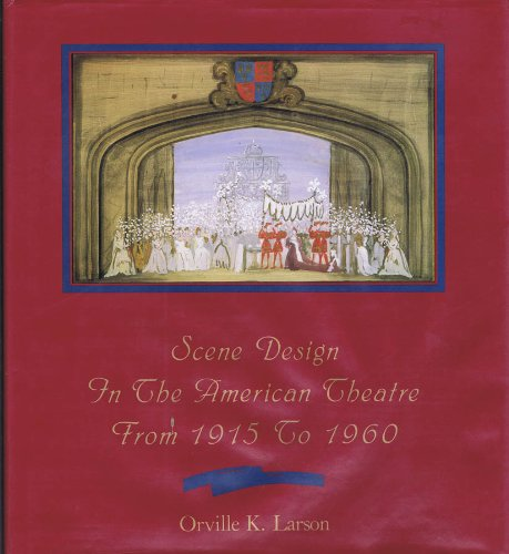 SCENE DESIGN IN THE AMERICAN THEATRE FROM 1915-1960