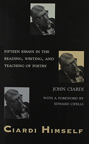 CIARDI HIMSELF: Fifteen Essays in the Reading, Writing, and Teaching of Poetry (1557280843) by JOHN, CIARDI; Ciardi, John