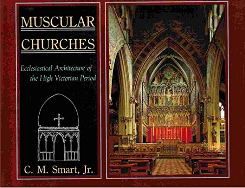 Muscular Churches: Ecclesiastical Architecture of the High Victorian Period: Smart, C.M.