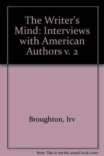The Writer's Mind: Interviews with American Authors: Volume II