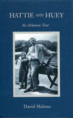 Hattie and Huey : An Arkansas Tour: David Malone