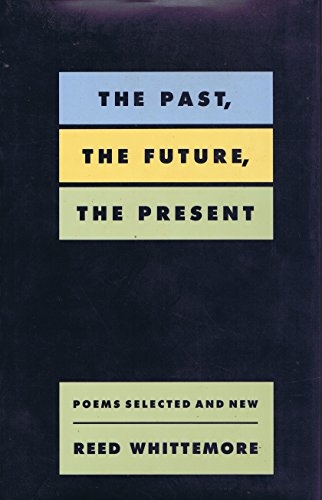 9781557281210: The Past, the Future, the Present: Poems Selected and New