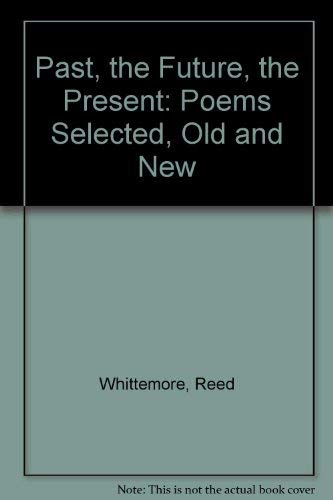 9781557281227: The Past, the Future, the Present: Poems Selected and New