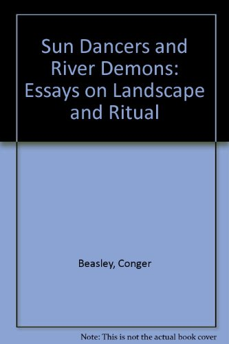 9781557281296: Sundancers and River Demons: Essays on Landscape and Ritual