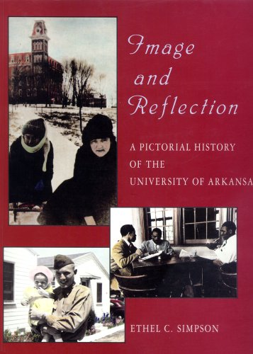 Image and Reflection: Pictorial History of the University of Arkansas (Paperback): Ethel C. Simpson