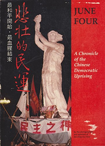 June Four : A Chronicle Of The Chinese Democratic Uprising
