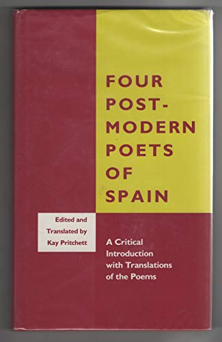 9781557281739: Four Postmodern Poets of Spain: A Critical Introduction With Translations of the Poems (English, Spanish and Spanish Edition)