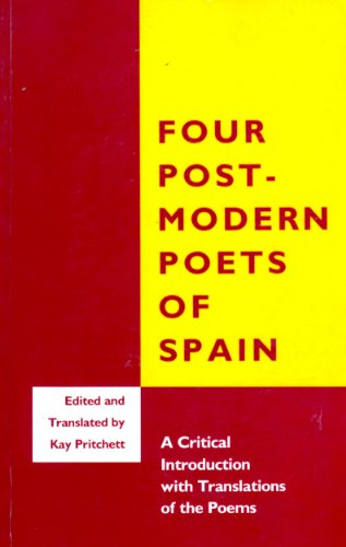 9781557281746: Four Postmodern Poets of Spain: A Critical Introduction With Translations of the Poems (English, Spanish and Spanish Edition)