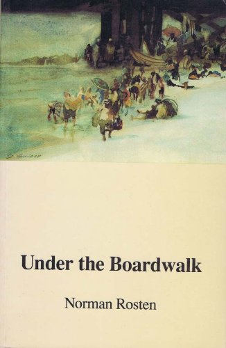 Under the Boardwalk (The University of Arkansas Press Reprint Series) (1557281882) by Norman Rosten