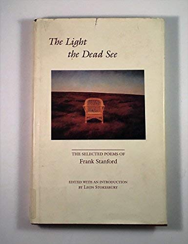 9781557281920: The Light the Dead See: The Selected Poems of Frank Standford