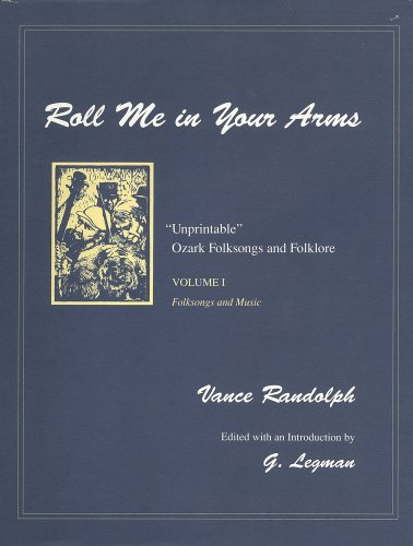 9781557282316: Roll Me in Your Arms Vol. 1: Folksongs and Music (Unprintable Ozark Folksongs and Folklore)