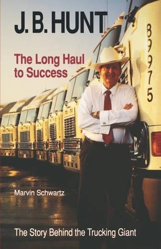 9781557282507: J. B. Hunt: The Long Haul to Success (University of Arkansas Press Series in Business History)