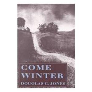 9781557282590: Come Winter (The University of Arkansas Press Reprint Series)