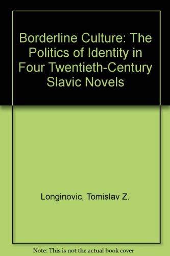Borderline Culture: The Politics of Identity in: Longinovic, Tomislav Z.