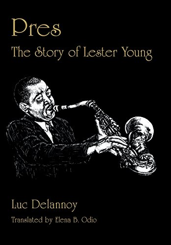 9781557282644: Pres: The Story of Lester Young