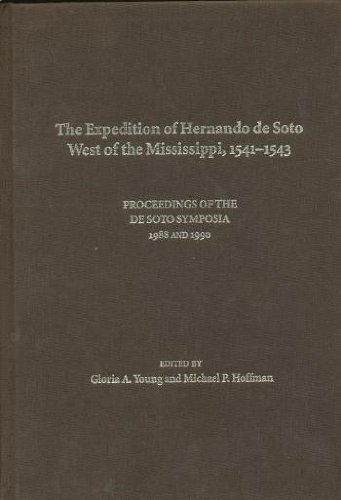 9781557282705: The Expedition of Hernando De Soto West of the Mississippi, 1541-1543: Proceedings of the De Soto Symposia, 1988 and 1990