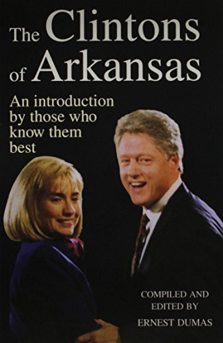9781557282880: The Clintons of Arkansas: An Introduction by Those Who Know Them Best