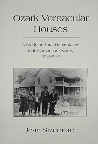 Ozark Vernacular Houses: A Study of Rural: Sizemore, Jean