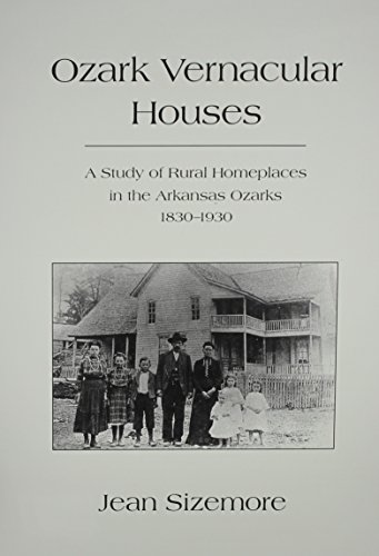 9781557283108: Ozark Vernacular Houses: A Study of Rural Homeplaces in the Arkansas Ozarks, 1830-1930 (Development)