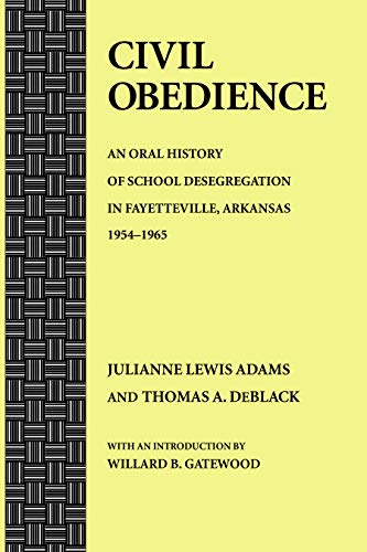 9781557283597: Civil Obedience: An Oral History of School Desegregation in Fayetteville, Arkansas, 1954-1965
