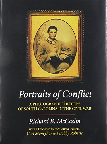 PORTRAITS OF CONFLICT - A PHOTOGRAPHIC HISTORY OF SOUTH CAROLINA IN THE CIVIL WAR: McCaslin, ...