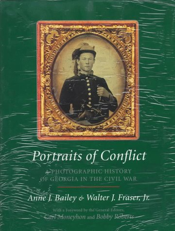 Portraits of Conflict: A Photographic History of Georgia in the Civil War (1557284210) by Anne J. Bailey; Bailey; Walter J., Jr. Fraser