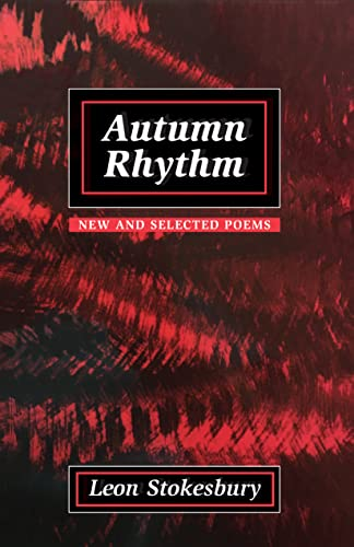Autumn Rhythm: New and Selected Poems: Stokesbury, Leon