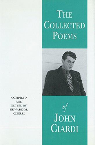The Collected Poems of John Ciardi: Cifelli, Edward M.; Ciardi, John