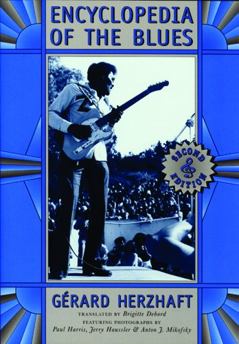 Encyclopedia of the Blues, 2nd Edition (Paperback): Gerard Herzhaft