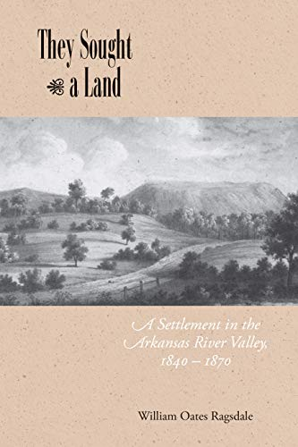 9781557284983: They Sought a Land: A Settlement in the Arkansas River Valley, 1840–1870