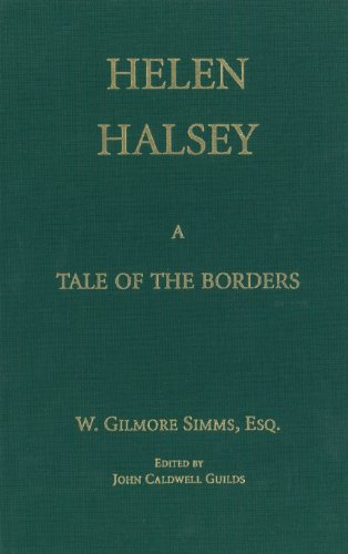 Helen Halsey, or The Swamp State of: Simms, William Gilmore