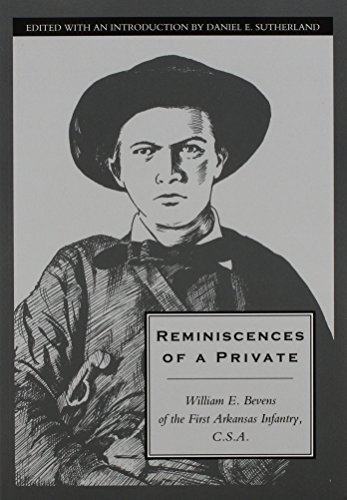 9781557285454: Reminiscences of a Private: William E. Bevens of the First Arkansas Infantry C.S.A.