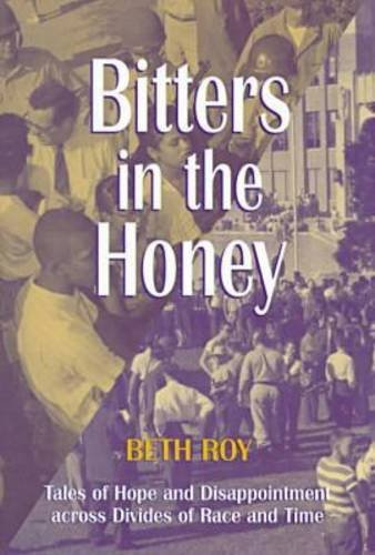 9781557285539: Bitters in the Honey: Tales of Hope and Disappointment Across Divides of Race and Time